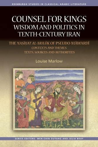 9780748697564: Counsel for Kings: Wisdom and Politics in Tenth-Century Iran: Volume II: The Nasihat al-muluk of Pseudo-Mawardi: Texts, Sources and Authorities (Edinburgh Studies in Classical Arabic Literature EUP)