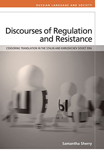 9780748698028: Discourses of Regulation and Resistance: Censoring Translation in the Stalin and Khrushchev Era Soviet Union (Russian Language and Society EUP)