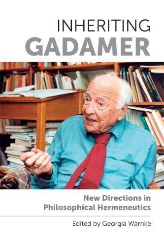 9780748698974: Inheriting Gadamer: New Directions in Philosophical Hermeneutics