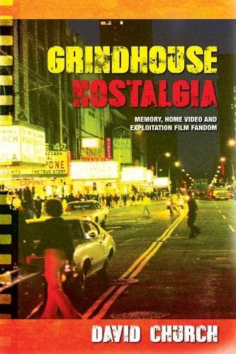 9780748699100: Grindhouse Nostalgia: Memory, Home Video and Exploitation Film Fandom
