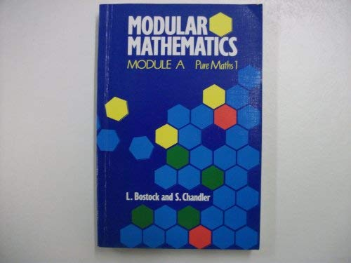 9780748700684: Modular Mathematics: Pure Mathematics 1 Module A (Heinemann Modular Mathematics)