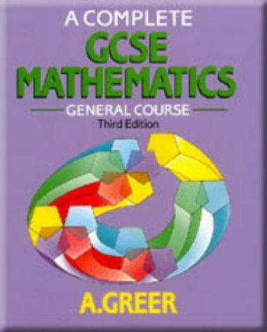 9780748700752: A Complete GCSE Mathematics: General Course