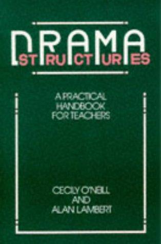 9780748701919: Drama Structures: A Practical Handbook for Teachers