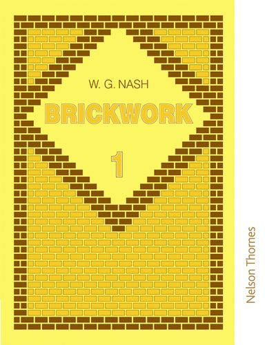 Brickwork (Volume 1): Nash, W.G.