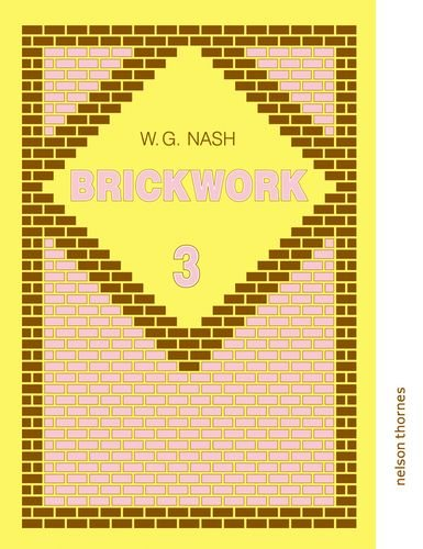 Brickwork: Bk. 3: Nash, W.G.