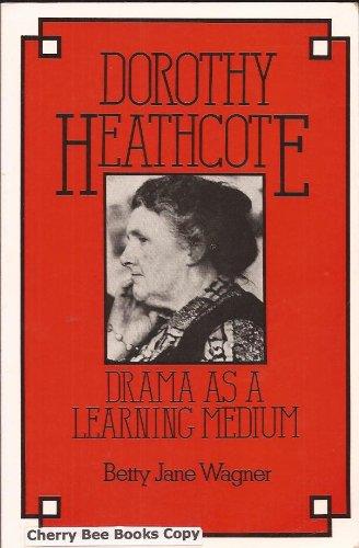 9780748703326: Dorothy Heathcote: Drama as a Learning Medium