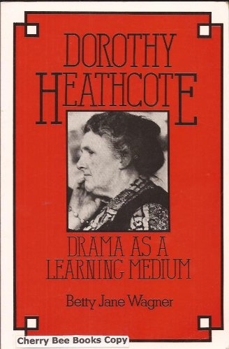9780748703326: Dorothy Heathcote: Drama as a Learning Medium