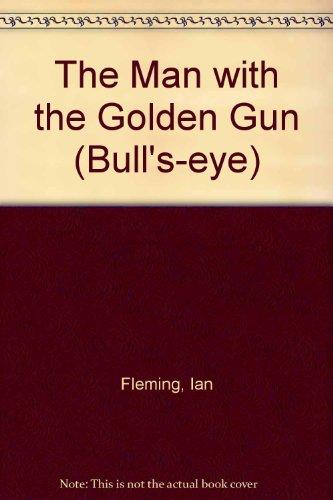 9780748703548: The Man with the Golden Gun (Bull's-eye)