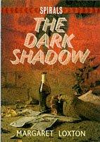 9780748703821: The Dark Shadow (Spirals)