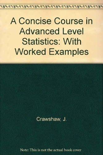 9780748704552: A Concise Course in Advanced Level Statistics: With Worked Examples