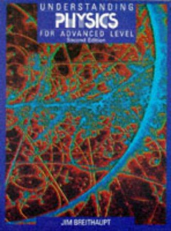9780748705108: Understanding Physics for Advanced Level