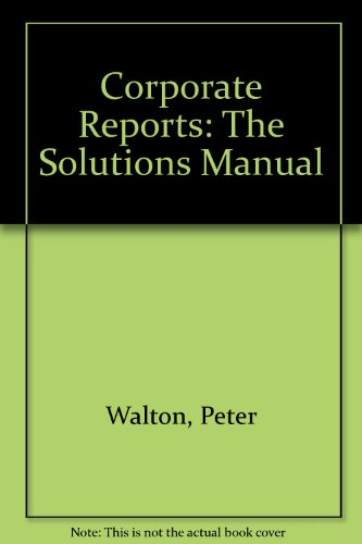 9780748705337: Corporate Reports: The Solutions Manual