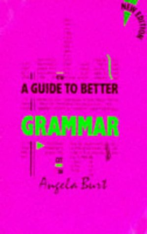9780748705375: A Guide to Better Grammar