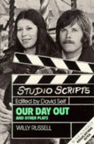 Studio Scripts - Our Day Out and: Russell, Willy