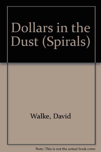 9780748710478: Dollars in the Dust (Spirals)