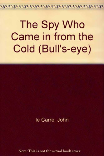 9780748710508: The Spy Who Came in from the Cold (Bull's-eye)