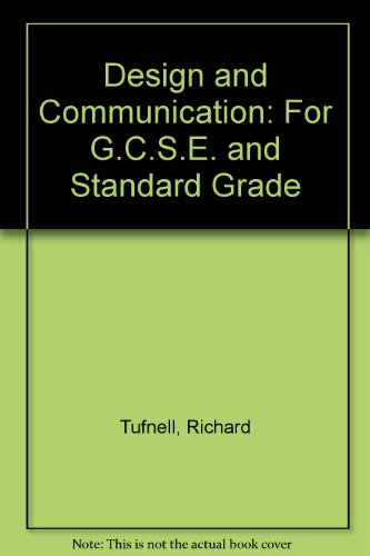 9780748710782: Design and Communication: For G.C.S.E. and Standard Grade