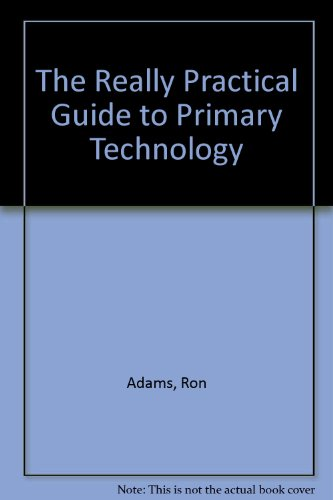 The really practical guide to primary technology: Ron Adams