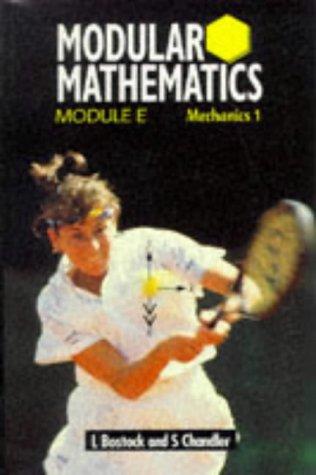 9780748715022: Modular Mathematics: Mechanics 1 Module E (Heinemann Modular Mathematics)