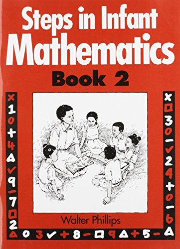 Steps in Infant Mathematics Book 2: Bk.2: Phillips, Walter