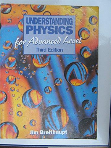 9780748715794: Understanding Physics for Advanced Level