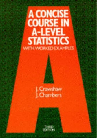 9780748717576: A Concise Course in Advanced Level Statistics: With Worked Examples
