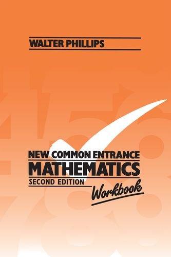 New Common Entrance Mathematics - Workbook Second: Phillips, Walter