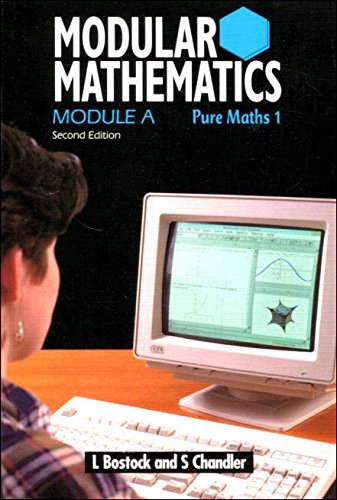 9780748717774: Modular Mathematics: Pure Mathematics 1 Module A (Heinemann Modular Mathematics)