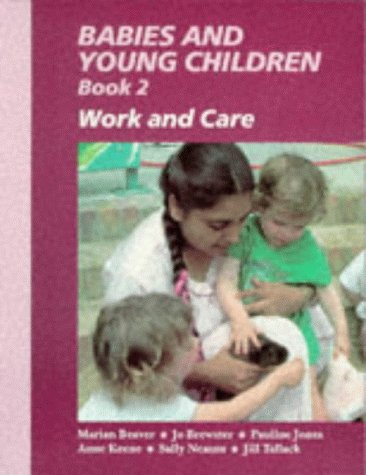 Babies and Young Children: Work and Care: Beaver, Marian and
