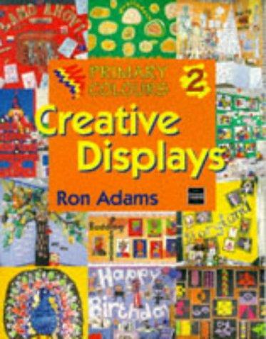 Creative Displays (Primary Colours): Adams, Ron