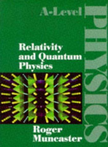 9780748717996: Relativity and Quantum Physics (A-Level Physics)