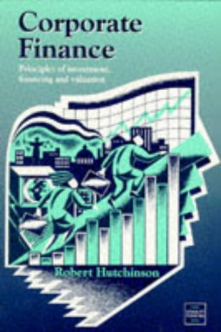9780748718184: Corporate Finance - Principles of Investment, Financing and Valuation