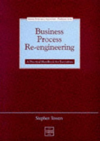 9780748718214: Business Process Re-engineering: A Practical Handbook for Executives (Business Performance Improvement - Practitioner)