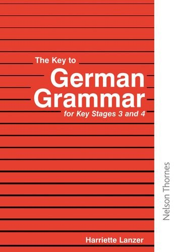 9780748719235: The Key to German Grammar for Key Stages 3 and 4 (Key to Grammar)