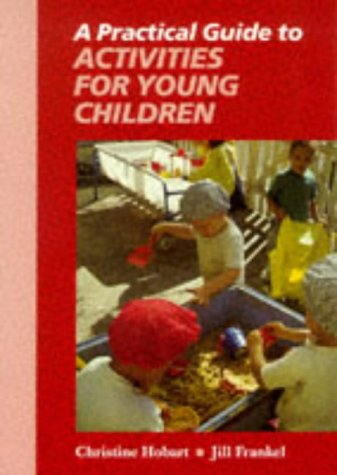 9780748719242: A Practical Guide to Activities for Young Children