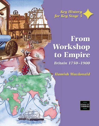 9780748719310: From Workshop to Empire: Britain 1750-1900