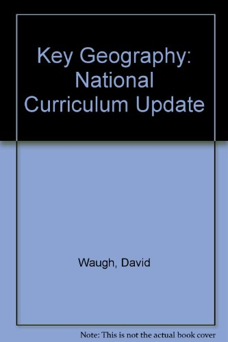 Key Geography: National Curriculum Update (9780748719389) by David Waugh; Tony Bushell; John Smith