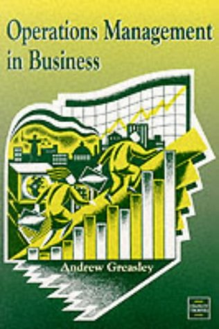 OPERATIONS MANAGEMENT IN BUSINESS.: Greasley, Andrew.