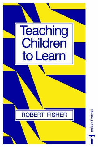 9780748720910: Teaching Children to Learn Second Edition