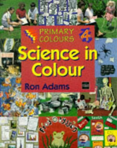 Primary Colours 4 - Science in Colour: Adams, Ron