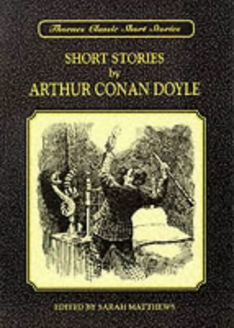 9780748724833: Short Stories by Arthur Canan Doyle (Thornes Classic Short Stories)