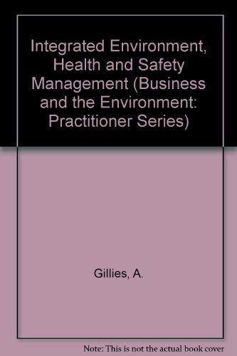 9780748725045: Integrated Environment, Health and Safety Management (Business and the Environment: Practitioner Series)