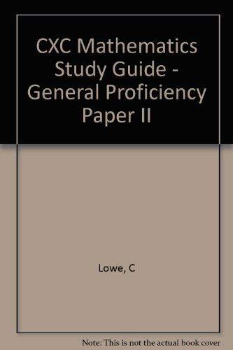 Study guide to cxc mathematics general proficiency: LAYNE C E