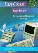 9780748725861: First Course Keyboarding and Document Processing Sixth Edition