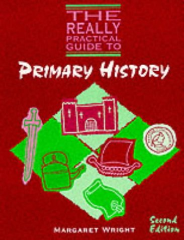 9780748726110: The Really Practical Guide to Primary History