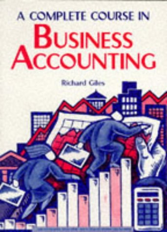 9780748727292: A Complete Course in Business Accounting