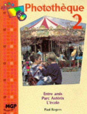9780748729401: Phototeque: Entre Amis/Parc Asterix/L'ecolo Level 2