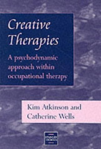 9780748733101: Creative Therapies: A Psychodynamic Approach within Occupational Therapy