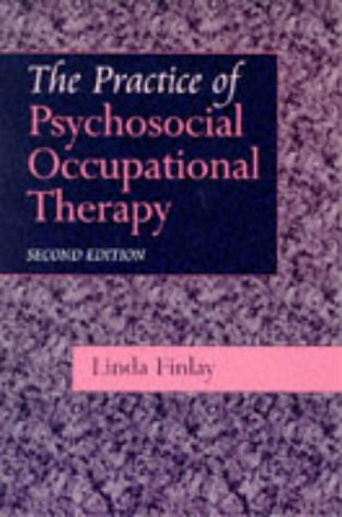 9780748733422 The Practice Of Psychosocial Occupational Therapy 2e Abebooks Finlay Linda 0748733426