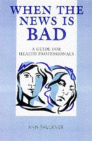 9780748733453: When the News Is Bad: A Guide for Health Professionals